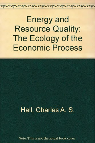 9780870812583: Energy and Resource Quality: The Ecology of the Economic Process