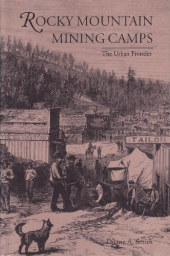 9780870812668: Rocky Mountain Mining Camps: The Urban Frontier