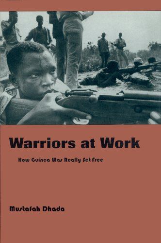 9780870812873: Warriors at Work: How Guinea Was Really Set Free