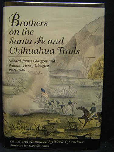 9780870812910: Brothers on the Santa Fe and Chihuahua Trails: Edward James Glasgow and William Henry Glasgow 1846-1848