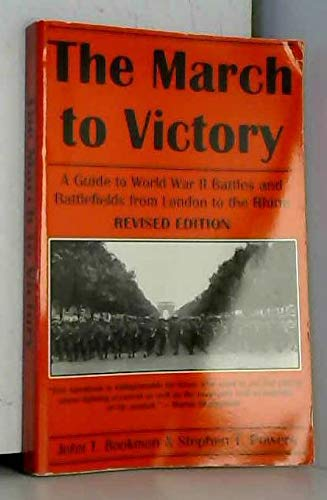 9780870813269: The March to Victory: A Guide to World War II Battles and Battlefields from London to the Rhine