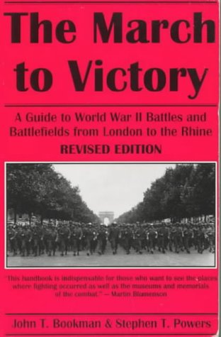 9780870813276: The March to Victory: A Guide to World War II Battles and Battlefields from London to the Rhine