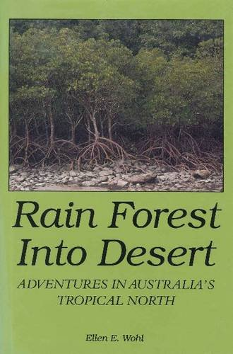 9780870813344: Rain Forest into Desert: Adventures in Australia's Tropical North