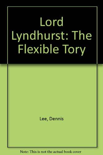 9780870813580: Lord Lyndhurst: The Flexible Tory