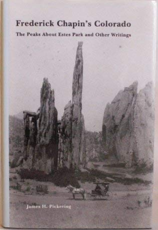 9780870813665: Frederick Chapin's Colorado: The Peaks About Estes Park and Other Writings