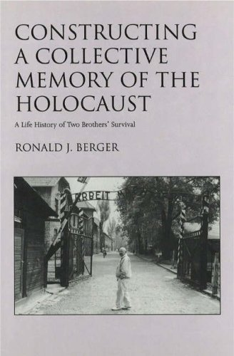 Constructing a Collective Memory of the Holocaust: A Life History of Two Brothers' Survival: ...