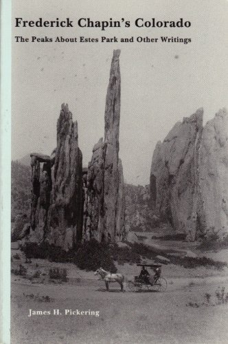 9780870813719: Frederick Chapin's Colorado: The Peaks About Estes Park and Other Writings