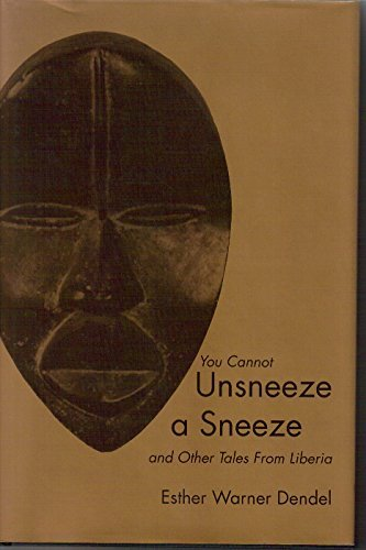 9780870814143: You Cannot Unsneeze a Sneeze and Other Tales from Liberia