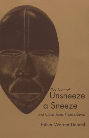 9780870814150: You Cannot Unsneeze a Sneeze & Other Tales from Liberia