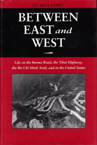 9780870814341: Between East and West: Life on the Burma Road, the Tibet Highway, the Ho Chi Minh Trail, And...