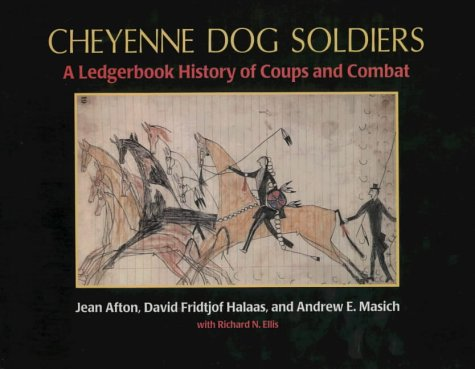 9780870814358: Cheyenne Dog Soldiers: A Ledgerbook History of Coups and Combat