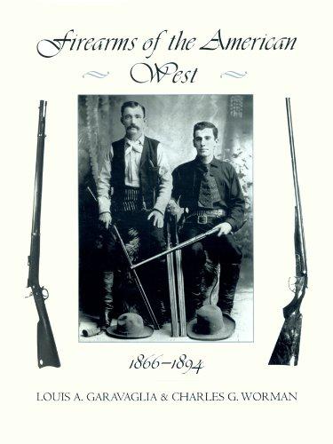 Firearms of the American West, Vol. 2, 1866-1894 -: Garavaglia, Louis A.
