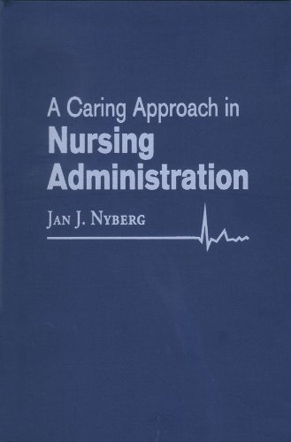 9780870814785: A Caring Approach in Nursing Administration