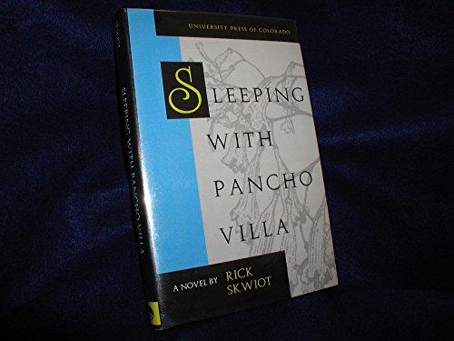 9780870815065: Sleeping With Pancho Villa: A Novel