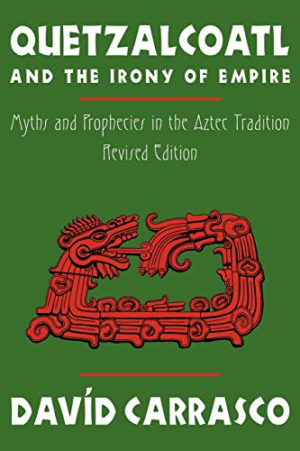 9780870815584: Quetzalcoatl and the Irony of Empire: Myths and Prophecies in the Aztec Tradition, Revised Edition