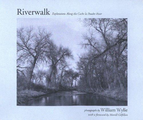 9780870815836: Riverwalk: Explorations Along the Cache LA Poudre River