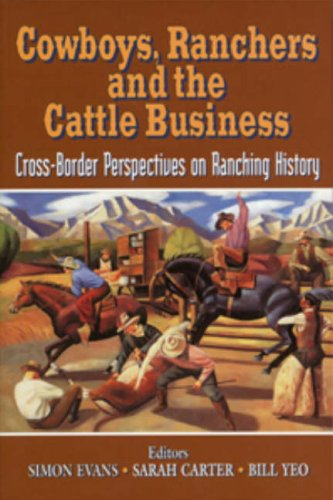 Cowboys, Ranchers, and the Cattle Business: Cross-Border Perspectives on Ranching History