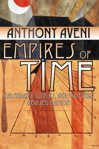 9780870816727: Empires of Time: Calendars, Clocks, and Cultures, Revised Edition: Calendars, Clocks and Cultures, Second Edition (Mesoamerican Worlds)