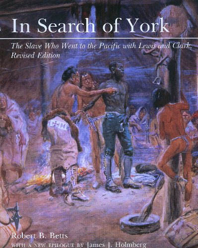 9780870817144: In Search of York: The Slave Who Went to the Pacific with Lewis and Clark, Revised Edition