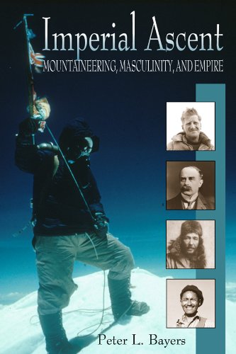9780870817168: Imperial Ascent: Masculinity, Mountaineering, and Empire
