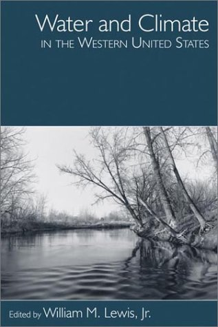 Water and Climate in the Western United States: Lewis, William M.