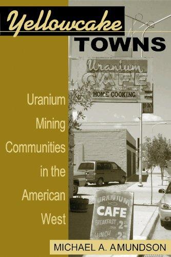 9780870817656: Yellowcake Towns - Uranium Mining Communities in the American West (Mining the American West)