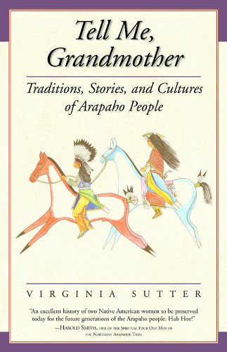 9780870817854: Tell Me, Grandmother: Traditions, Stories, and Cultures of Arapaho People (The Women's West)