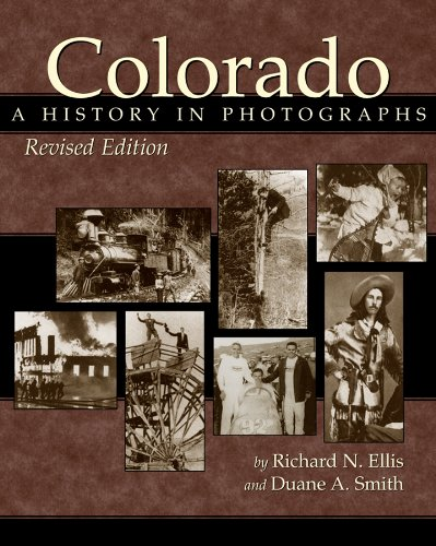 9780870817892: Colorado: A History in Photographs, Revised Edition