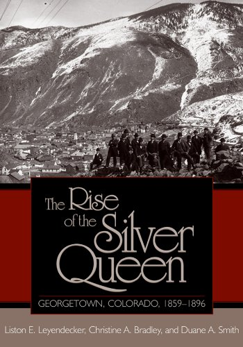 9780870817946: The Rise of the Silver Queen: Georgetown, Colorado, 1859-1896 (Mining the American West)