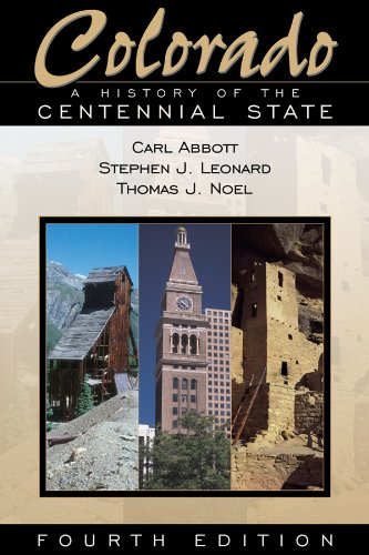 9780870818004: Colorado: A History of the Centennial State, Fourth Edition