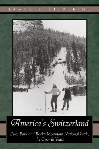 9780870818066: America's Switzerland: Estes Park and Rocky Mountain National Park, the Growth Years