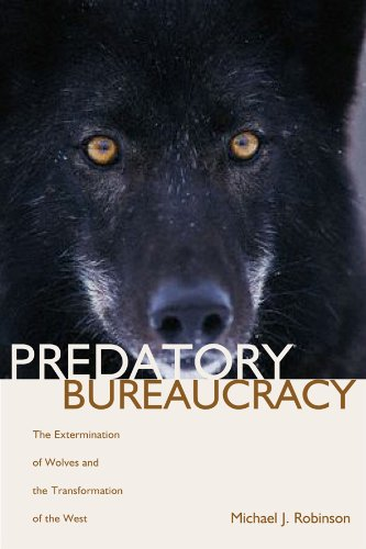 9780870818196: Predatory Bureaucracy: The Extermination of Wolves and the Transformation of the West
