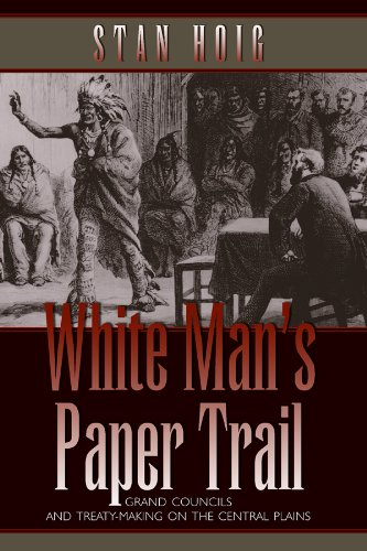 9780870818295: White Man's Paper Trail: Grand Councils And Treaty-making on the Central Plains