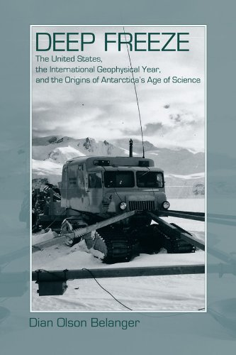 9780870818301: Deep Freeze: The United States, the International Geophysical Year, and the Origins of Antarctica's Age of Science