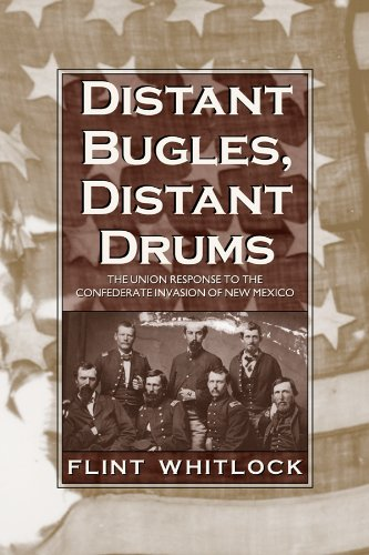 9780870818356: Distant Bugles, Distant Drums: The Union Response to the Confederate Invasion of New Mexico