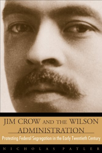 9780870818646: Jim Crow and the Wilson Administration: Protesting Federal Segregation in the Early Twentieth Century