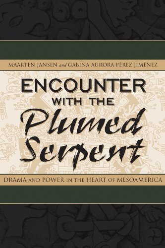 9780870818684: Encounter with the Plumed Serpent: Drama and Power in the Heart of Mesoamerica (Mesoamerican Worlds)