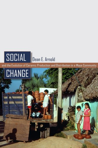 Social Change and the Evolution of Ceramic: Arnold, Dean E.