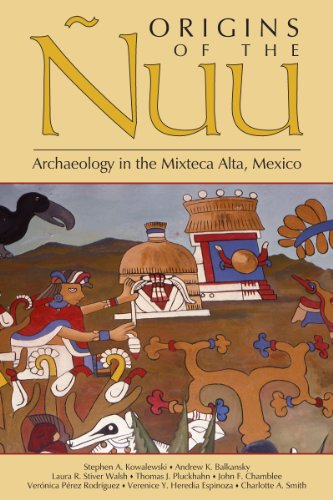 Origins of the Nuu: Archaeology in the Mixteca Alta, Mexico (Hardback): Andrew K. Balkansky, Laura ...