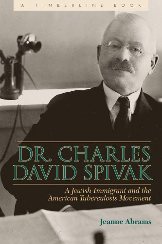 9780870819414: Dr. Charles David Spivak: A Jewish Immigrant and the American Tuberculosis Movement (Timberline Books)