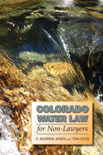 Colorado Water Law for Non-Lawyers: Jones, P. Andrew;