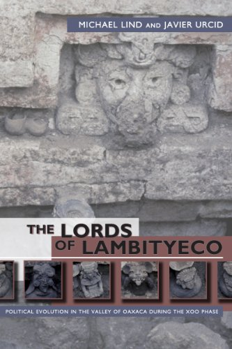 9780870819513: The Lords of Lambityeco: Political Evolution in the Valley of Oaxaca During the Xoo Phase (Mesoamerican Worlds)