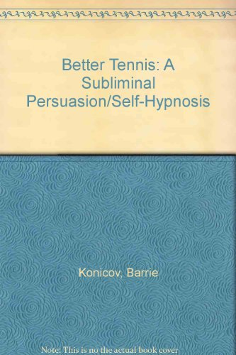 9780870824180: Better Tennis: A Subliminal Persuasion/Self-Hypnosis