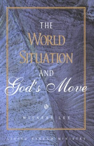 The World Situation and God's Move: Witness Lee