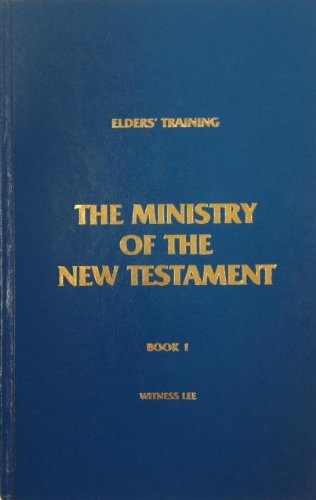 9780870831126: Elders' Training, Book 01: The Ministry of the New Testament (Hardbound)