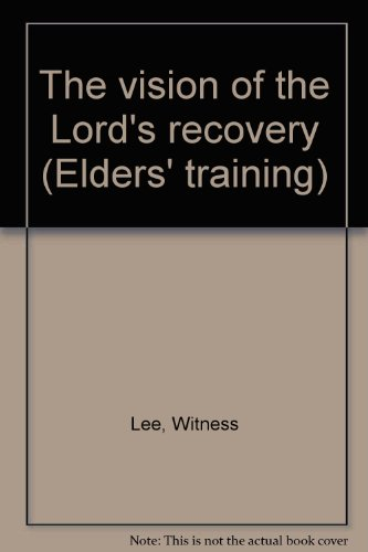 9780870831140: The vision of the Lord's recovery (Elders' training)