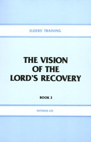 9780870831157: The Vision of the Lord's Recovery (Elders' Training, Book 2)