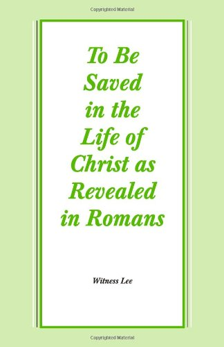 9780870835285: To Be Saved in the Life of Christ as Revealed in Romans