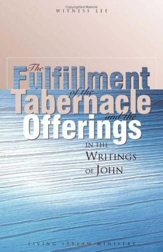 9780870835353: The Fulfillment of the Tabernacle and the Offerings in the Writings of John