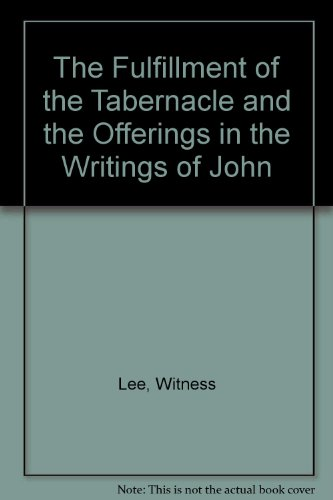 9780870835773: The fulfillment of the tabernacle and the offerings in the writings of John